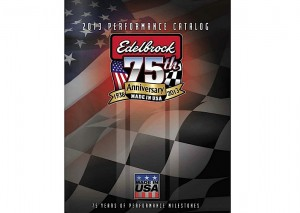 Edelbrock's 75th Anniversary Edition Catalog In A Variety Of Flavors